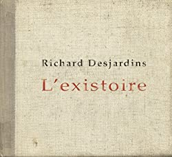 L'Existoire by Richard Desjardins (2011-04-26)