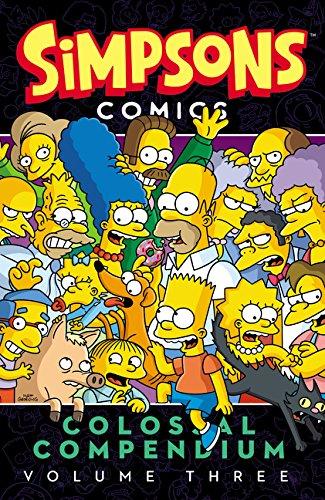 The Simpsons: Comics Colossal Compendium: Volume 3