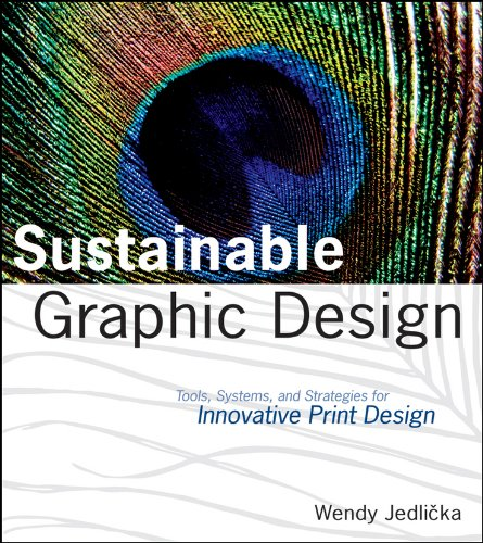 Sustainable Graphic Design: Tools, Systems and Strategies for Innovative Print Design (English Edition)