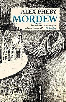 Mordew (Mordew Trilogy Book 1) by [Alex Pheby]