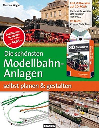 Die schönsten Modellbahn-Anlagen selbst planen und gestalten (DO IT!)