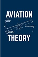 Aviation Theory: Cool Pilot Physics Journal for Flight Instructors, Aviators, Jet Flying, Cockpit, Piloting & Airplane Fans - 6x9 - 100 Blank Lined Pages