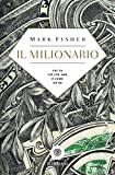 Il milionario: Chi fa ciò che ama è come un re (Tascabili. Best Seller Vol. 847)