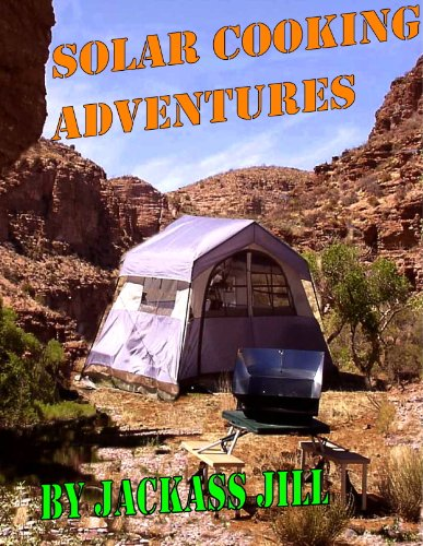 Solar Cooking Adventures by [Jackass Jill, Laura Leveque]
