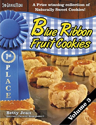 BLUE RIBBON WINNING Fruit Cookie Recipes - Volume 3 A...