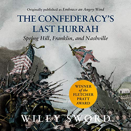 The Confederacy's Last Hurrah Audiobook By Wiley Sword cover art