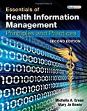 Essentials of Health Information Management: Principles and Practices by Michelle A. Green (Mar 2 2010) -  Delmar Publishers Inc