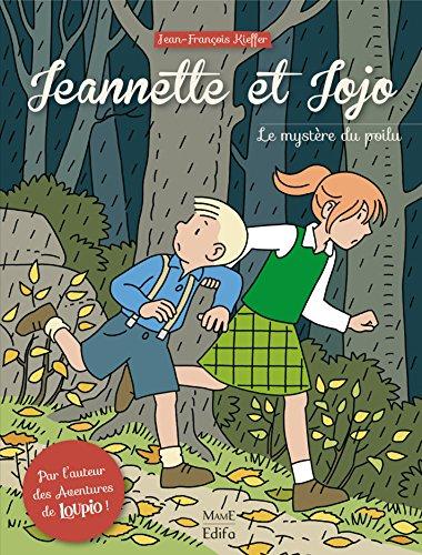 Jeannette et Jojo - Tome 1 - Le mystère du poilu (French Edition)