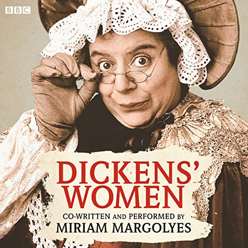 Dickens' Women                   Written by:                                                                                                                                 Charles Dickens,                                                                                        Miriam Margolyes                               Narrated by:                                                                                                                                 Miriam Margolyes                      Length: 1 hr and 27 mins     Not rated yet     Overall 0.0