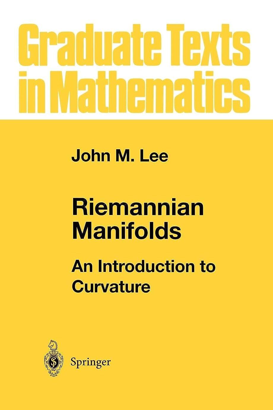 薄暗いシエスタライオネルグリーンストリートRiemannian Manifolds: An Introduction to Curvature (Graduate Texts in Mathematics)