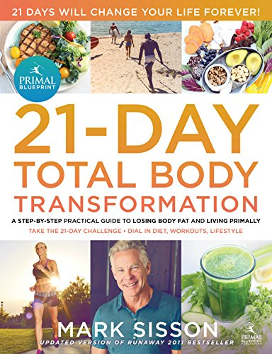 The Primal Blueprint 21-Day Total Body Transformation : A step-by-step, gene reprogramming action pl