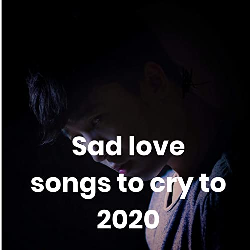 Love make sad cry songs you about that The 50