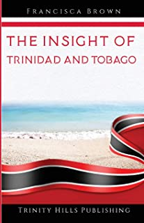 The Insight of Trinidad and Tobago