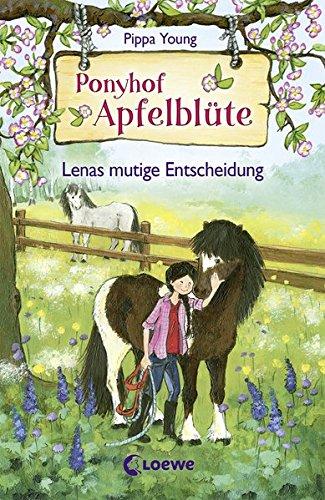 Ponyhof Apfelblüte 11 - Lenas mutige Entscheidung