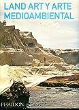 Land Art y Arte Medioambiental (Land and Environmental Art) (Spanish Edition)