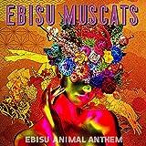 EBISU ANIMAL ANTHEM 歌詞