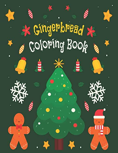 Gingerbread Coloring Book: Gingerbread man coloring book - Fun Christmas Coloring Book For Kids - holiday gift for kids & toddlers - Easy And Cute Coloring Pages For Boys & Girls