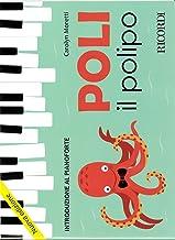 Scaricare Libri Poli il polipo - Introduzione al pianoforte Nuova edizione PDF