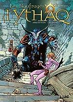 Les Naufragés d'Ythaq T16 - Les Assiégés de Glèbe de Christophe Arleston