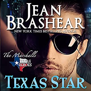Texas Star: Texas Heroes     The Marshalls, Book 2              By:                                                                                                                                 Jean Brashear                               Narrated by:                                                                                                                                 Eric G. Dove                      Length: 9 hrs and 20 mins     53 ratings     Overall 4.4