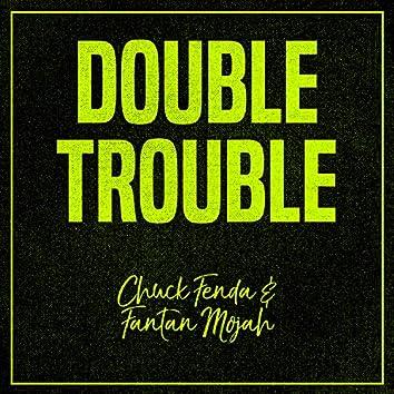 Double Trouble: Chuck Fenda and Fantan Mojah