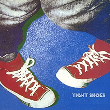 Tight Shoes (2016 Remaster)