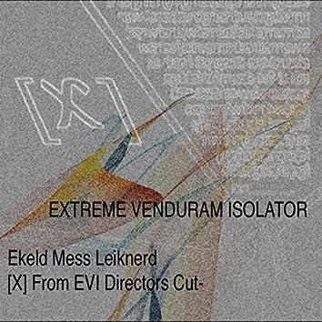 Ekeld Mess Leikner (X-NEXT From Extreme Venduram Isolator Directors Cut)