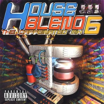 House Blend 6 (The Caffeinated Mix)