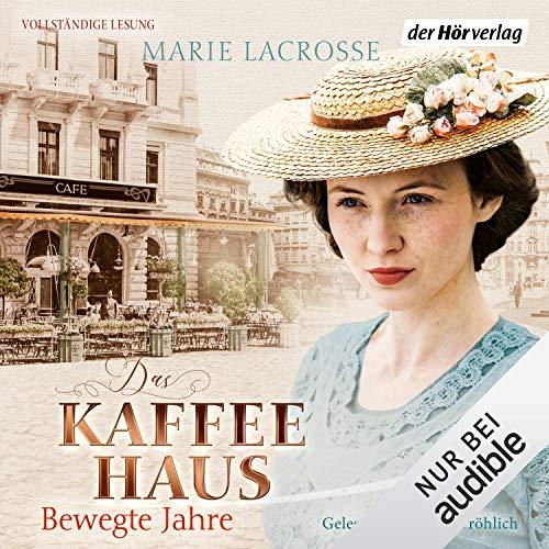 Das Kaffeehaus - Bewegte Jahre: Die Kaffeehaus-Saga 1