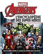 Avengers , Marvel , L'ENCYCLOPEDIE des super heros de Walt Disney