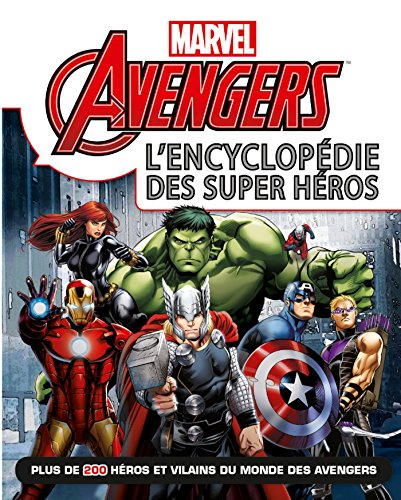 Avengers Marvel L'ENCYCLOPEDIE des super heros