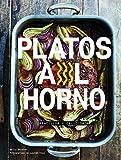 Platos al horno: Sencillos y deliciosos (Gastronomía)