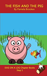 The Fish and The Pig Chapter Book: Systematic Decodable Books for Phonics Readers and Kids With Dyslexia: (Step 1) Sound O...