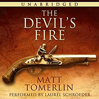 The Devil's Fire     A Pirate Adventure Novel              By:                                                                                                                                 Matt Tomerlin                               Narrated by:                                                                                                                                 Laurel Schroeder                      Length: 8 hrs and 50 mins     51 ratings     Overall 3.5