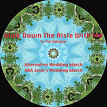 Walk Down The Aisle With Me - Alternative Wedding March Song