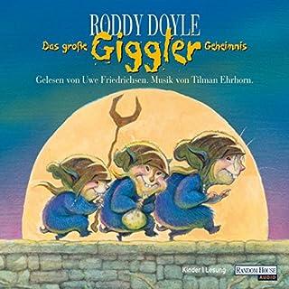 Das große Giggler-Geheimnis                   Autor:                                                                                                                                 Roddy Doyle                               Sprecher:                                                                                                                                 Uwe Friedrichsen                      Spieldauer: 1 Std. und 14 Min.     16 Bewertungen     Gesamt 4,2