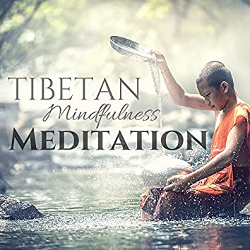 Tibetan Mindfulness Meditation - Oasis Sounds for Deep Relaxation to Become One with Nature