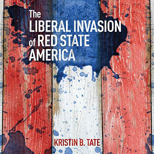 The Liberal Invasion of Red State America cover art