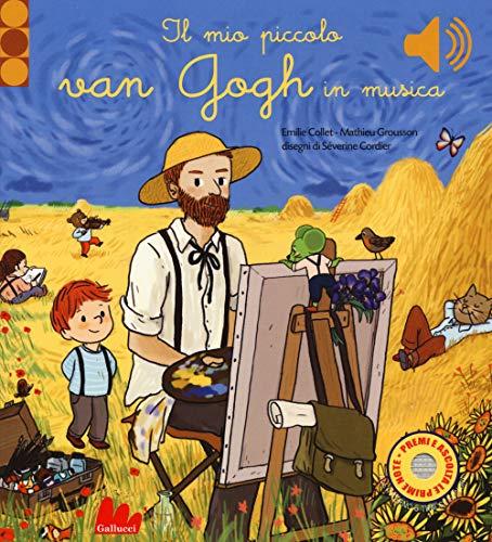 Il mio piccolo Van Gogh in musica. Ediz. a colori