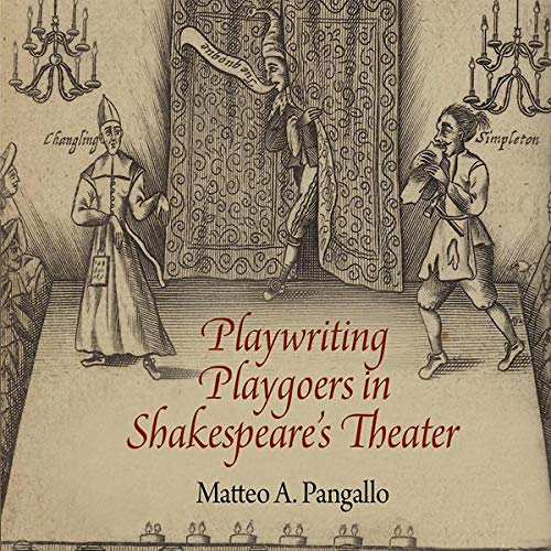 Playwriting Playgoers in Shakespeare's Theater audiobook cover art