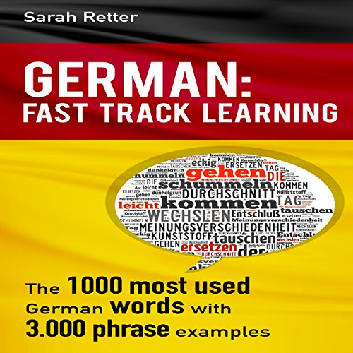 German: Fast Track Learning     The 1000 Most Used Words with 3000 Phrase Examples              De :                                                                                                                                 Sarah Retter                               Lu par :                                                                                                                                 Adrienne Ellis                      Durée : 7 h et 38 min     Pas de notations     Global 0,0