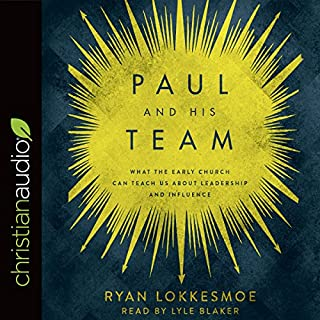 Paul and His Team     What the Early Church Can Teach Us About Leadership and Influence              Written by:                                                                                                                                 Ryan Lokkesmoe                               Narrated by:                                                                                                                                 Lyle Blaker                      Length: 5 hrs and 10 mins     Not rated yet     Overall 0.0