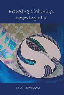 Becoming Lightning, Becoming Bird