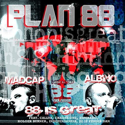 Plan 88, Albino & Mad Cap