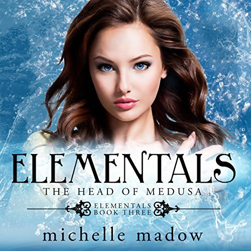 Elementals 3: The Head of Medusa audiobook cover art