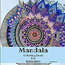 Mandala Coloring Book For Relaxation: Adult Coloring Book 50 Mandala Images Stress Management Coloring Book For Relaxation, Meditation, Happiness and Relief & Art Color Therapy(100Pages)