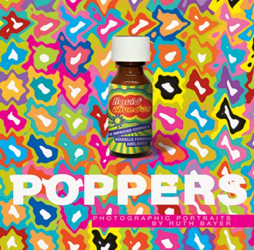Poppers: Photographic Portraits by Ruth Bayer