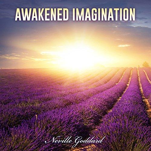 Neville Goddard Lectures: Awakened Imagination cover art