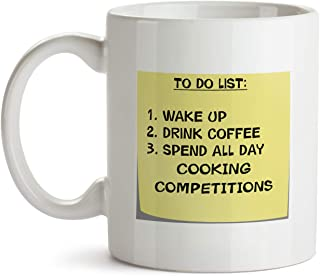 To Do List Gift Mug - AA51 Cooking Competitions Post It Note Coffee Tea Gift Cup For Christmas - Funny Theme Themed Quote Saing I Love Present For Men Women Christmas