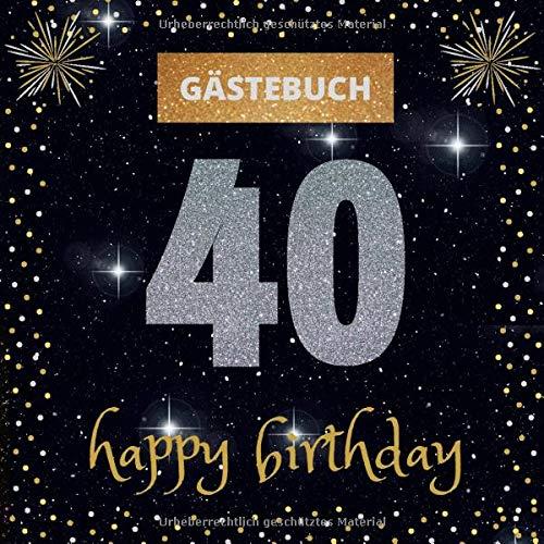 Gästebuch 40. Geburtstag: happy birthday | mit witzigen Fragen zum Ausfüllen | Erinnerungsalbum...